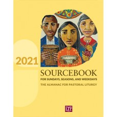 2021Sourcebook for Sundays, Seasons, and Weekdays